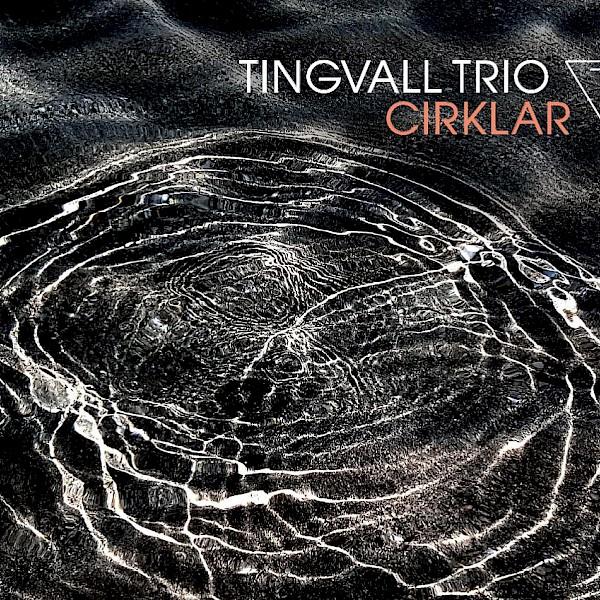 Cover des Albums Cirklar des Tingvall Trio